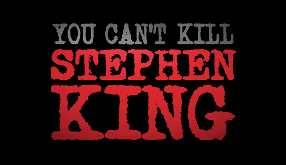You Can't Kill Stephen King Images