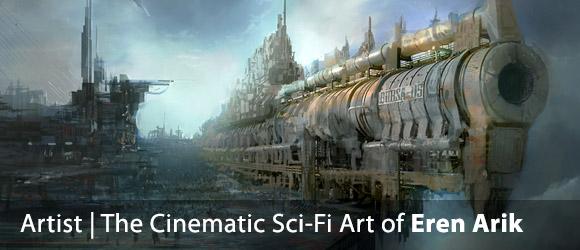 The Cinematic Sci-Fi Art of Eren Arik
