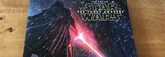 The Art of Star Wars: The Force Awakens Book Review