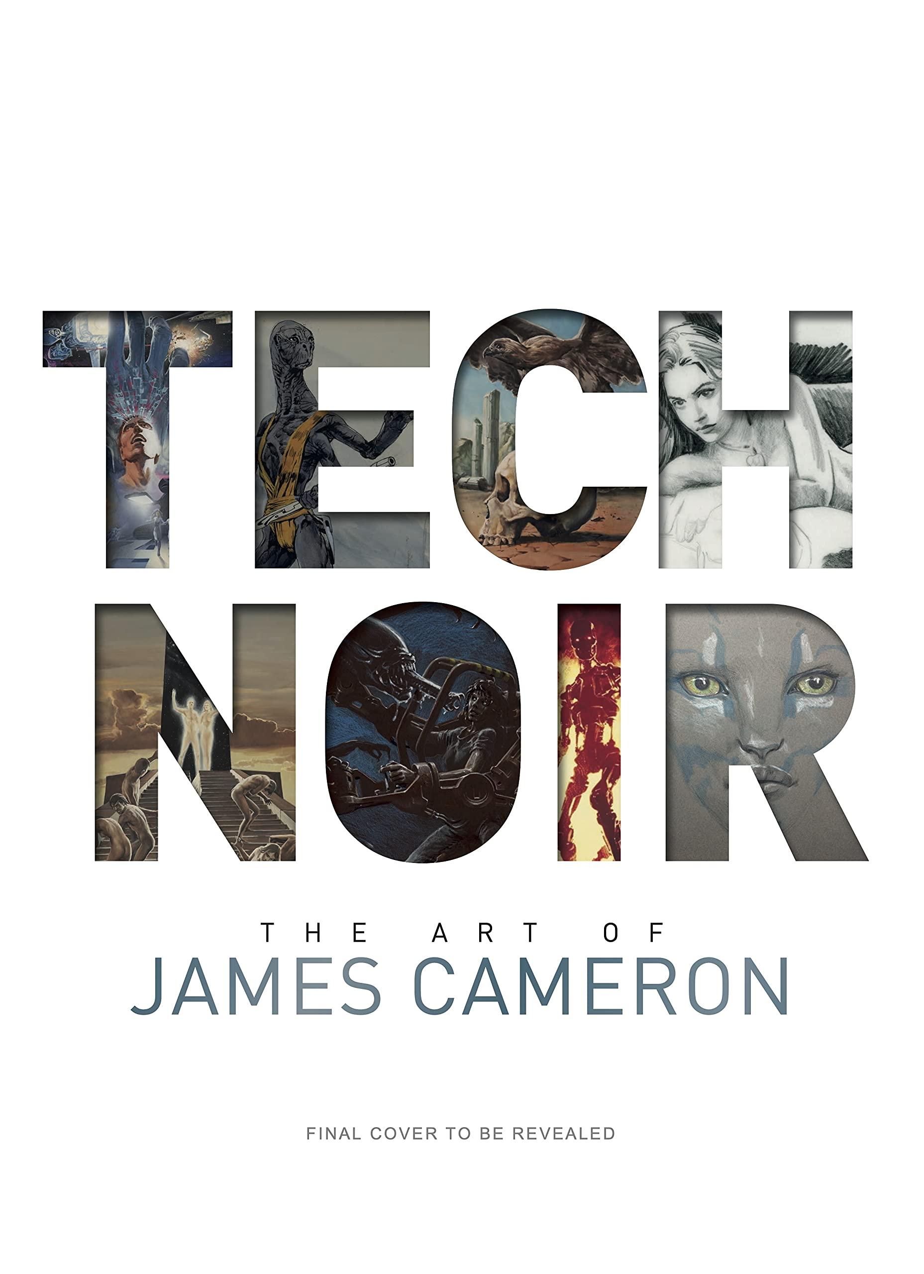 Tech Noir: The Art of James Cameron Art Book